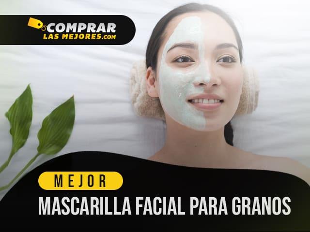 ᐉ 10 Mejor Mascarilla Facial Para Granos Top 10 De 2021